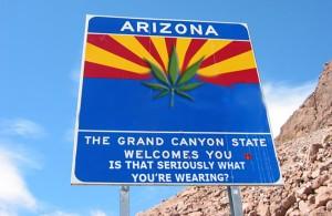Arizona-WelcomeToTheGrandCanyonStateIsThatSeriouslyWhatYou'reWearing(w/potleaf)[MarijuanaStocks.com]